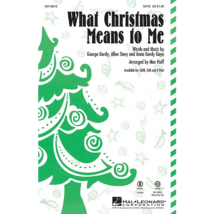 Hal LeonardWhat Christmas Means to Me SATB arranged by Mac Huff