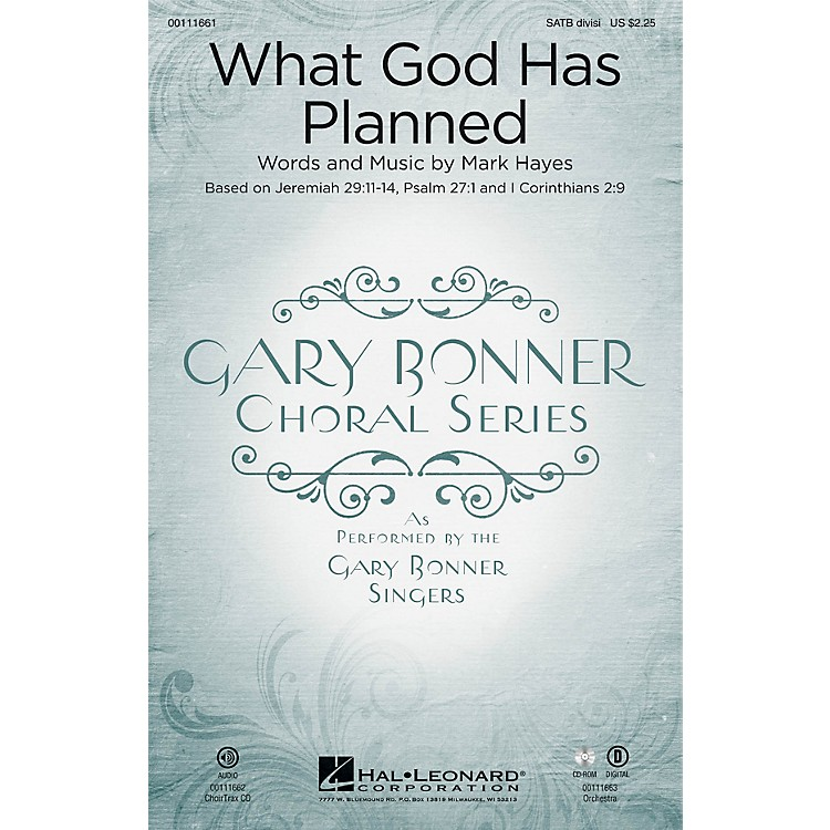 Hal LeonardWhat God Has Planned (Gary Bonner Choral Series) ORCHESTRA ACCOMPANIMENT Composed by Mark Hayes