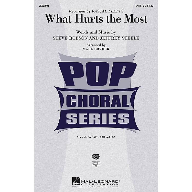 Hal LeonardWhat Hurts the Most SSA by Rascal Flatts Arranged by Mark Brymer