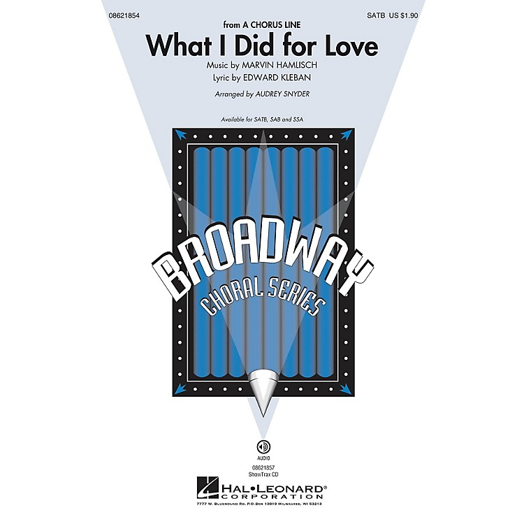 Hal LeonardWhat I Did for Love (from A Chorus Line) SATB arranged by Audrey Snyder
