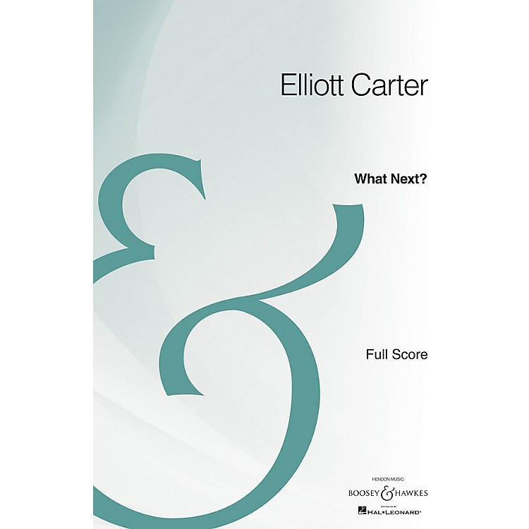 Boosey and Hawkes What Next? (Opera Full Score Archive Edition) Boosey & Hawkes Series by Elliott Carter