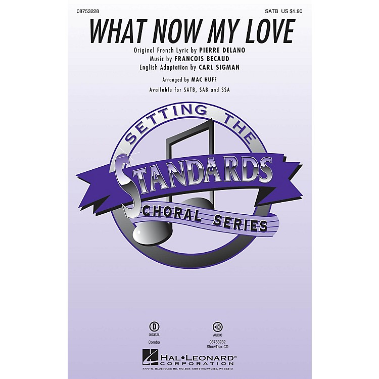 Hal Leonard What Now My Love SATB arranged by Mac Huff