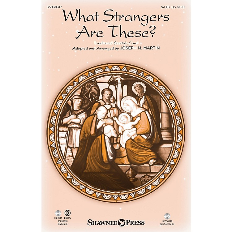 Shawnee Press What Strangers Are These? Studiotrax CD Arranged by Joseph M. Martin