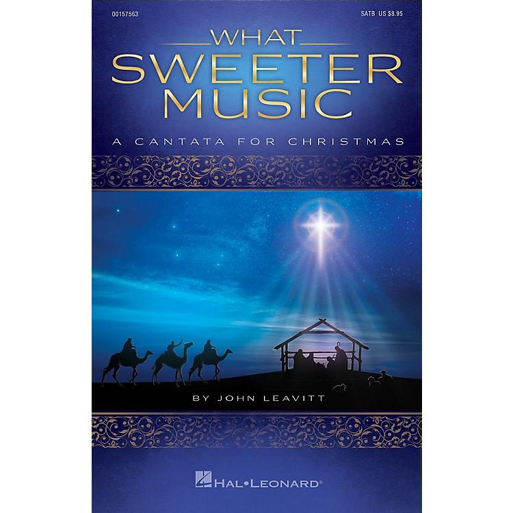 Hal LeonardWhat Sweeter Music (A Cantata for Christmas) PREV CD PAK Arranged by John Leavitt