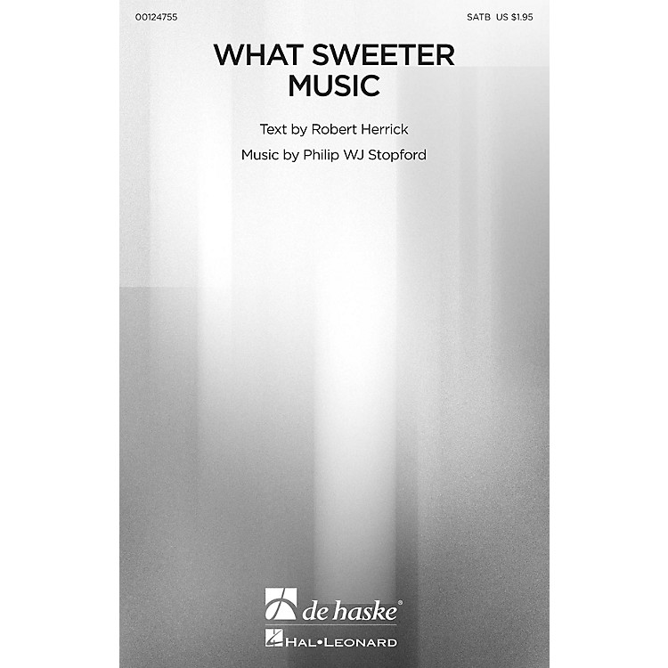 De Haske MusicWhat Sweeter Music SATB composed by Philip Stopford