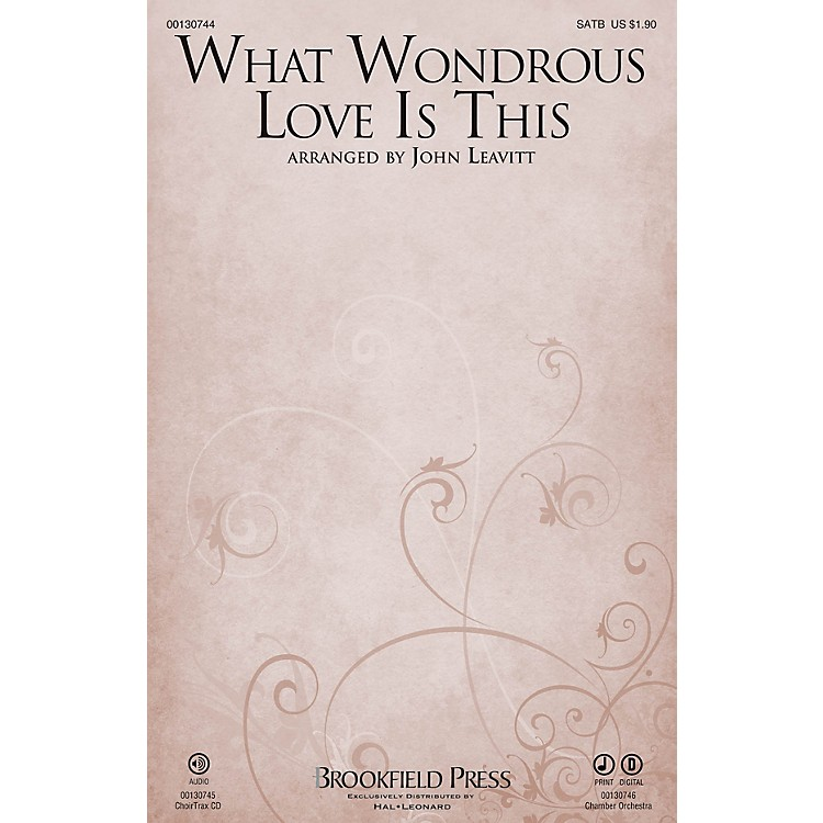 BrookfieldWhat Wondrous Love Is This CHAMBER ORCHESTRA ACCOMP Arranged by John Leavitt