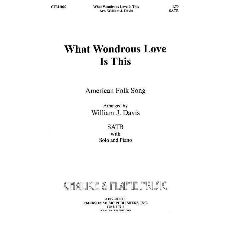 Fred Bock MusicWhat Wondrous Love SATB composed by William J. Davis