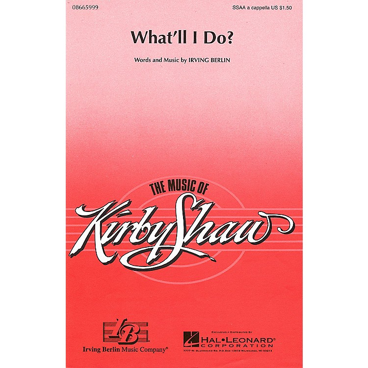 Hal LeonardWhat'll I Do? SSAA A Cappella arranged by Kirby Shaw