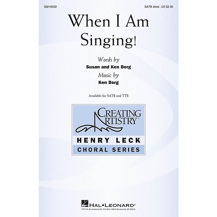 Hal LeonardWhen I Am Singing! SATB composed by Ken Berg