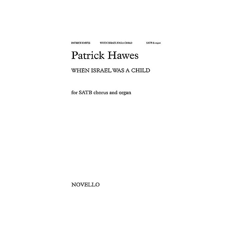 Novello When Israel Was a Child SATB Composed by Patrick Hawes