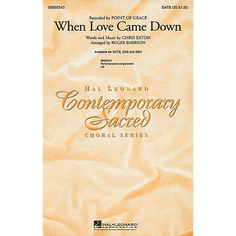 Hal LeonardWhen Love Came Down SSA by Point Of Grace Arranged by Roger Emerson