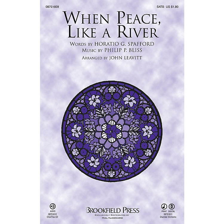 Brookfield When Peace Like a River CHOIRTRAX CD Arranged by John Leavitt