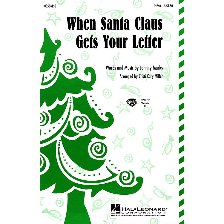 Hal LeonardWhen Santa Claus Gets Your Letter 2-Part arranged by Cristi Cary Miller