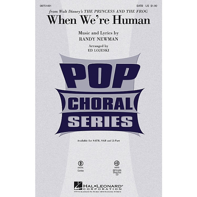 Hal LeonardWhen We're Human (from Disney's The Princess and the Frog) SATB arranged by Ed Lojeski