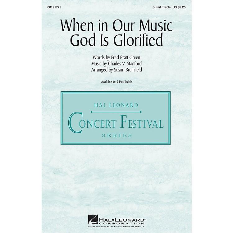 Hal LeonardWhen in Our Music God Is Glorified 3 Part Treble arranged by Susan Brumfield