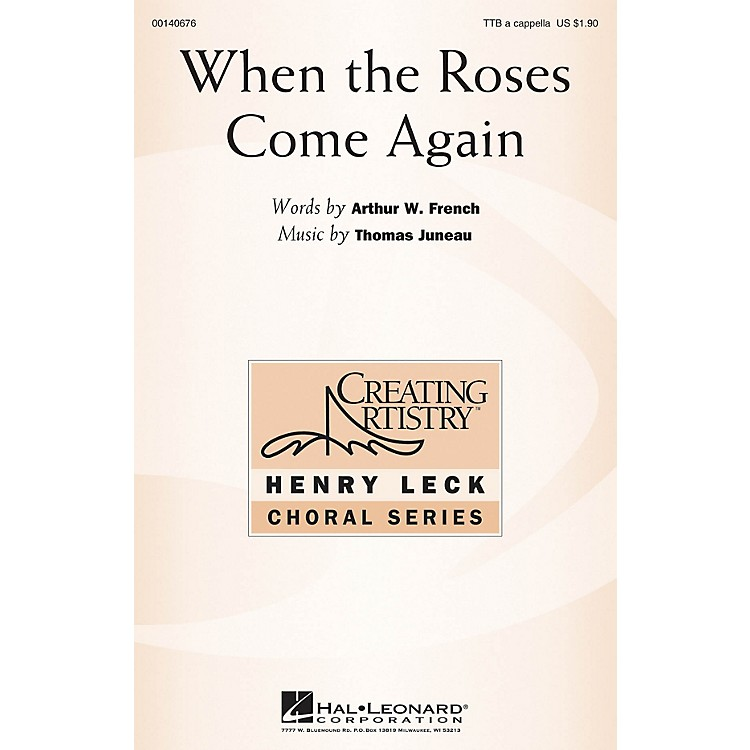 Hal LeonardWhen the Roses Come Again TTB composed by Thomas Juneau