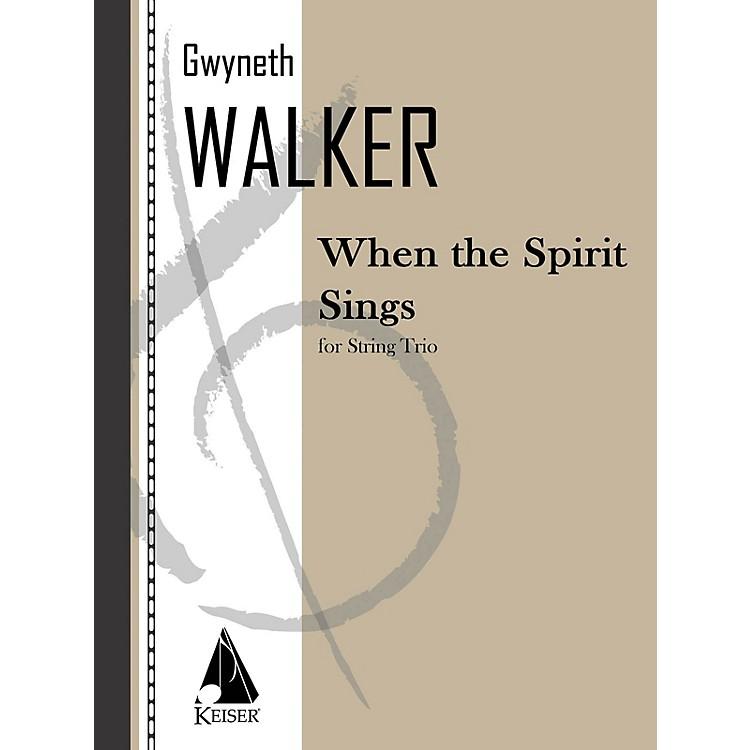 Lauren Keiser Music PublishingWhen the Spirit Sings (String Trio Full Score) LKM Music Series Composed by Gwyneth Walker