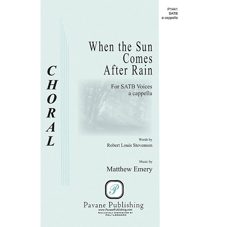PavaneWhen the Sun Comes After Rain SATB a cappella composed by Matthew Emery