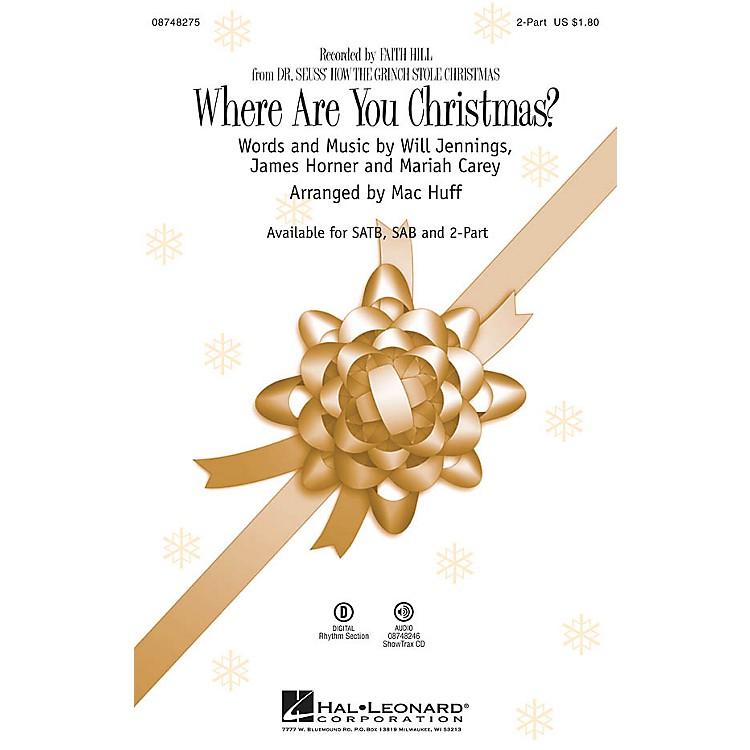 Hal LeonardWhere Are You Christmas? (from Dr Seuss' How the Grinch Stole Christmas) 2-Part by Faith Hill arranged by Mac Huff