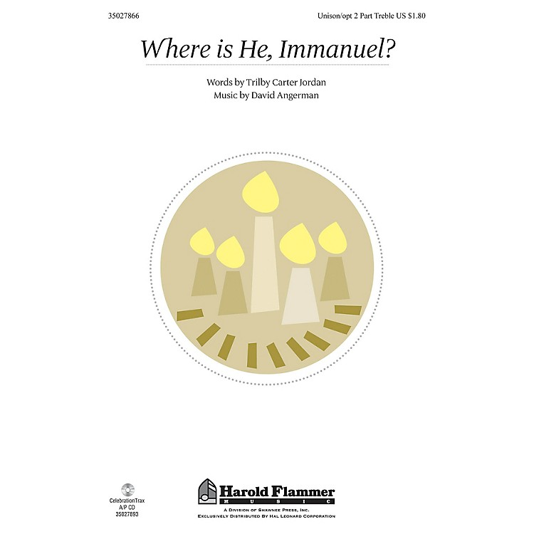 Shawnee PressWhere Is He, Immanuel? UNIS/2PT composed by David Angerman