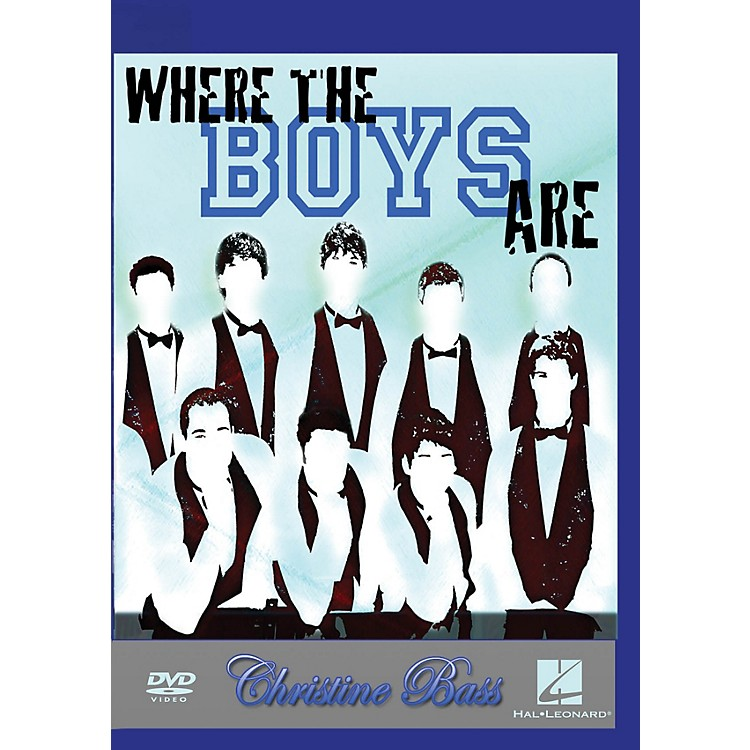 Hal LeonardWhere the Boys Are (Recruiting, Engaging, and Maintaining Those Tenors and Basses) DVD