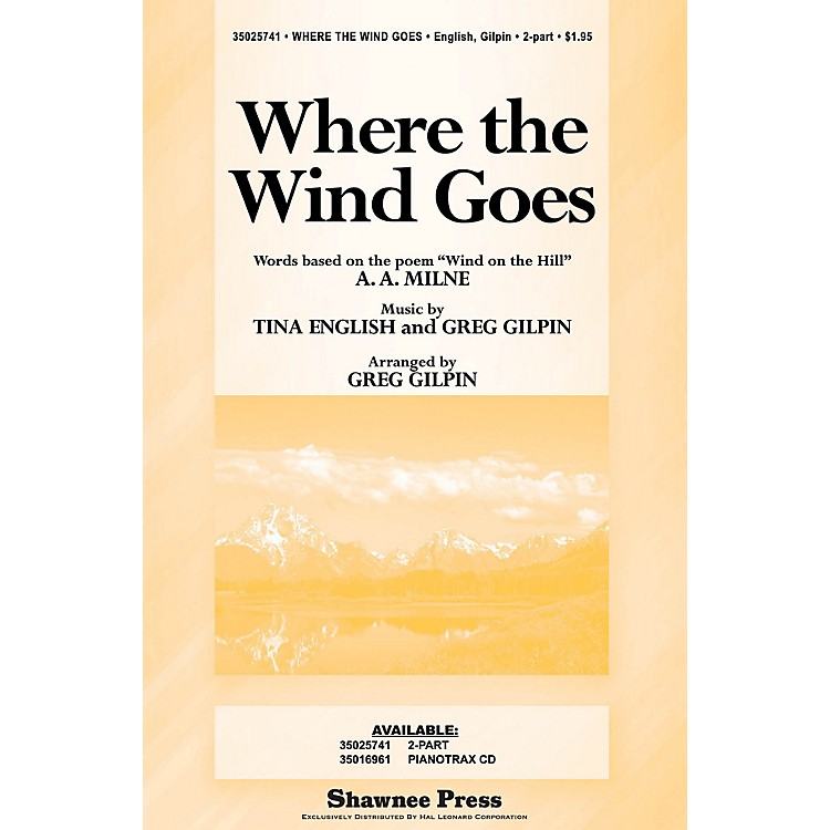 Shawnee PressWhere the Wind Goes 2-Part arranged by Greg Gilpin