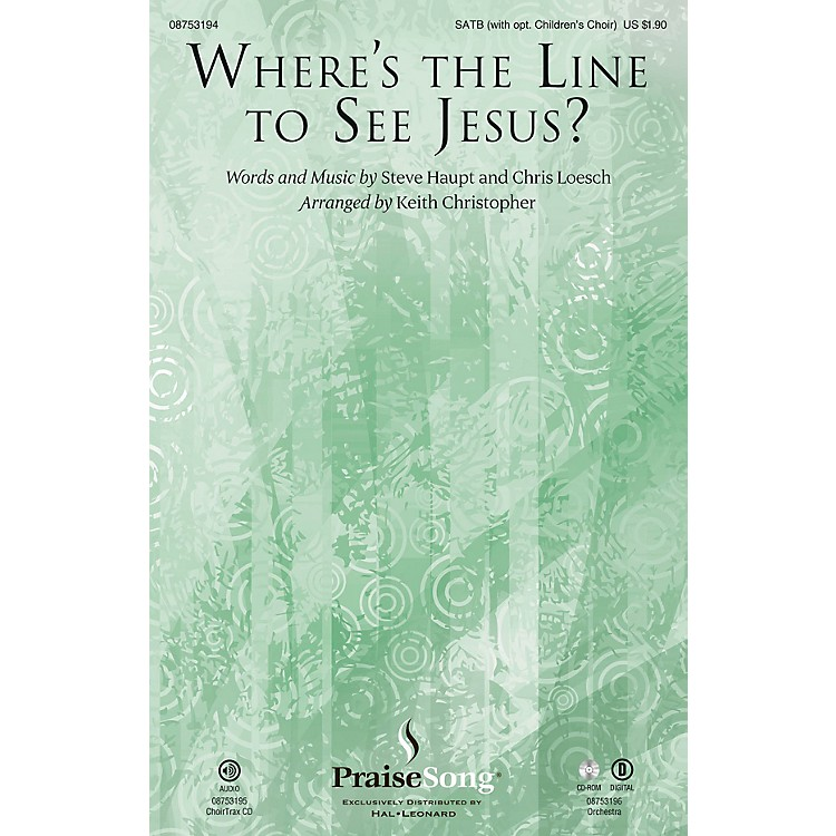 PraiseSongWhere's the Line to See Jesus? SATB arranged by Keith Christopher