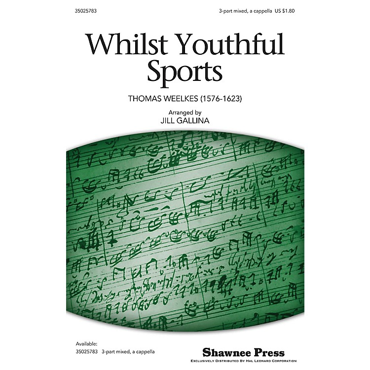 Shawnee Press Whilst Youthful Sports (Classics for Children Series) 3-Part Mixed a cappella arranged by Jill Gallina