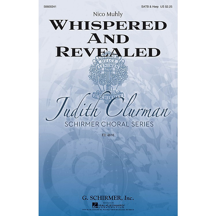 G. SchirmerWhispered and Revealed (Judith Clurman Choral Series) SATB composed by Nico Muhly