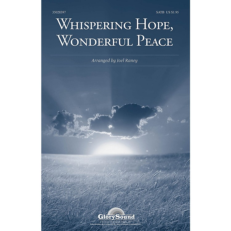 Shawnee Press Whispering Hope, Wonderful Peace SATB arranged by Joel Raney