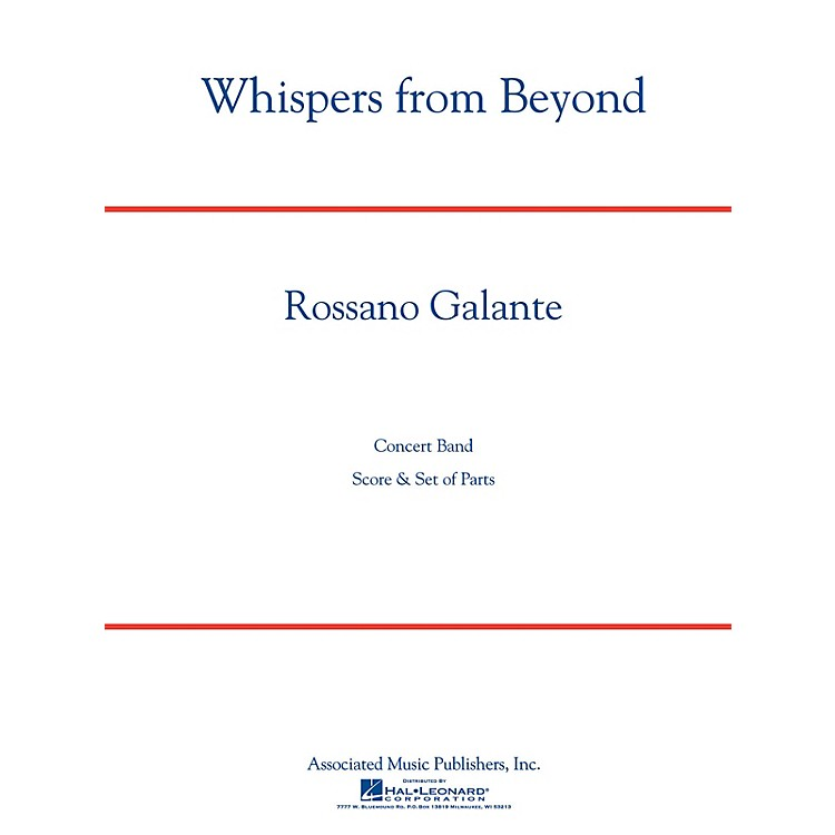 G. SchirmerWhispers from Beyond Concert Band Level 3 Composed by Rossano Galante