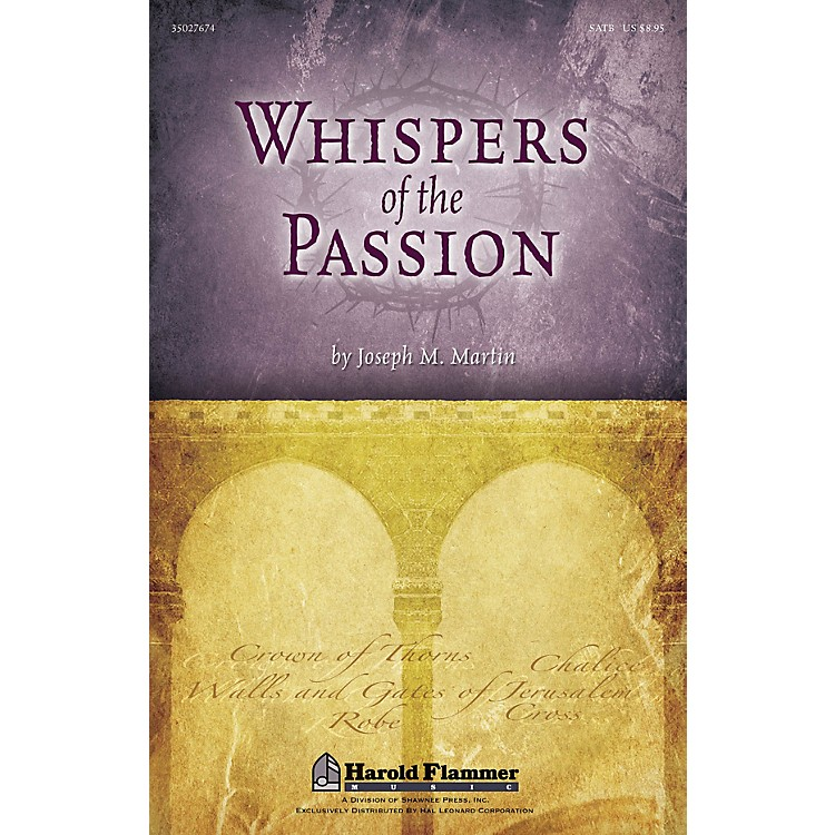 Shawnee PressWhispers of the Passion Studiotrax CD Composed by Joseph M. Martin