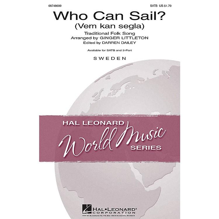 Hal LeonardWho Can Sail? (Vem kan segla) SATB arranged by Ginger Littleton