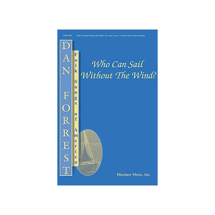 Hinshaw MusicWho Can Sail Without the Wind? SATB arranged by Dan Forrest