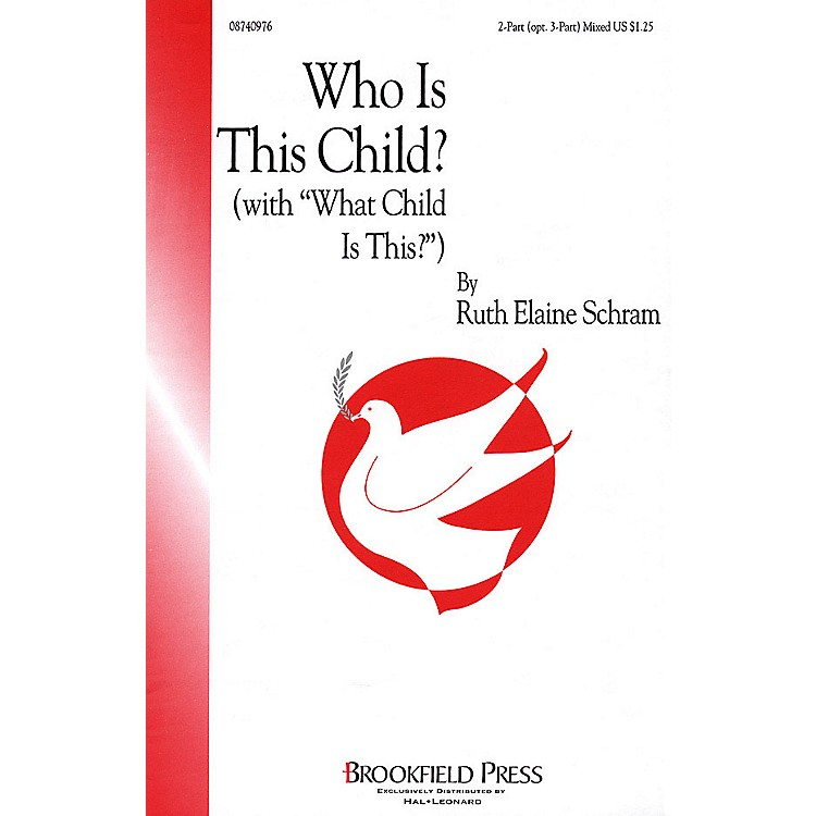 BrookfieldWho Is This Child? (with What Child Is This?) 2 Part / 3 Part arranged by Ruth Elaine Schram