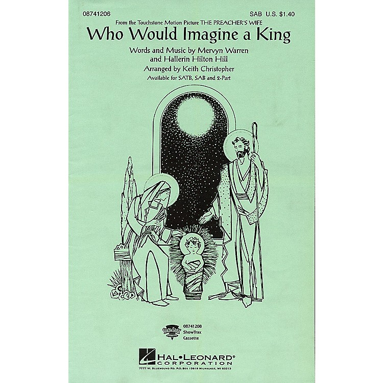 Hal LeonardWho Would Imagine a King (from The Preacher's Wife) SATB by Whitney Houston Arranged by Keith Christopher