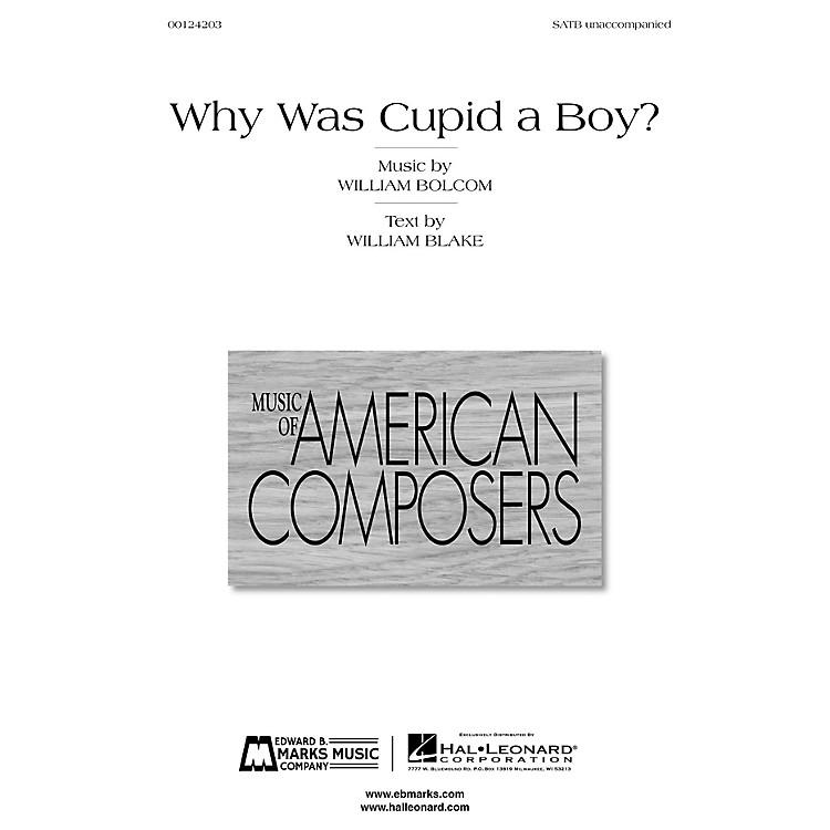 Edward B. Marks Music CompanyWhy Was Cupid a Boy? SATB a cappella Composed by William Bolcom