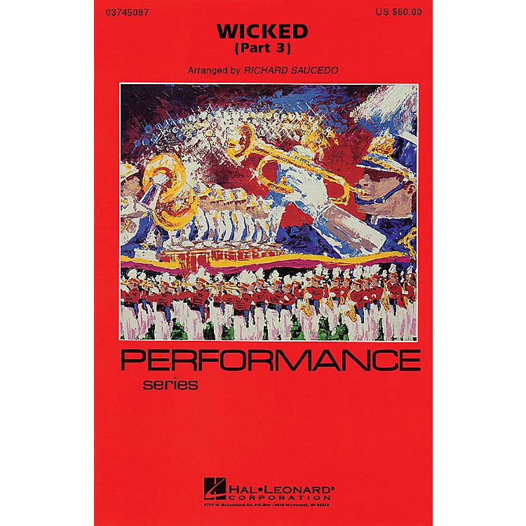 Hal LeonardWicked - Part 3 Marching Band Level 4 Arranged by Richard L. Saucedo