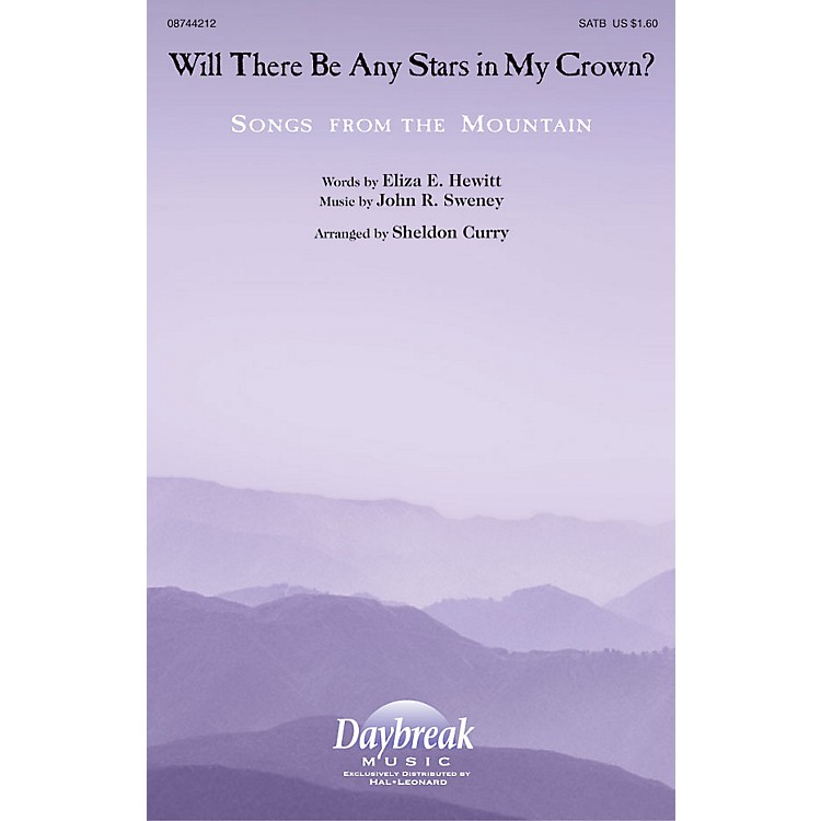 Daybreak MusicWill There Be Any Stars in My Crown? SATB arranged by Sheldon Curry