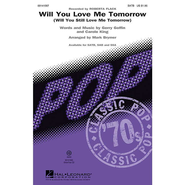 Hal LeonardWill You Love Me Tomorrow (Will You Still Love Me Tomorrow) SATB by Roberta Flack arranged by Mark Brymer