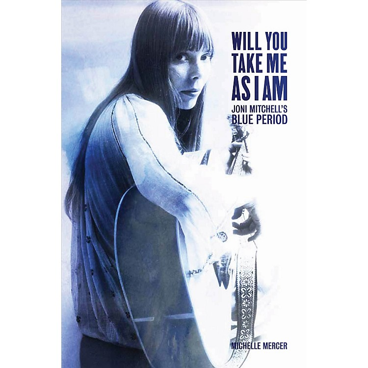 Backbeat BooksWill You Take Me as I Am (Joni Mitchell's Blue Period) Book Series Softcover Written by Michelle Mercer