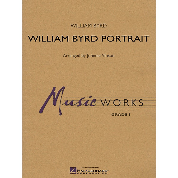 Hal Leonard William Byrd Portrait Concert Band Level 1.5 Arranged by Johnnie Vinson