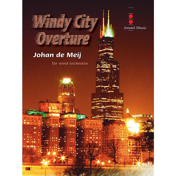 Amstel MusicWindy City Overture (Score and Parts) Concert Band Level 4 Composed by Johan de Meij