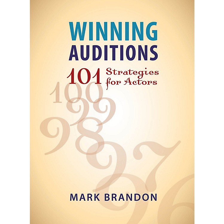 Limelight EditionsWinning Auditions (101 Strategies for Actors) Limelight Series Softcover Written by Mark Brandon