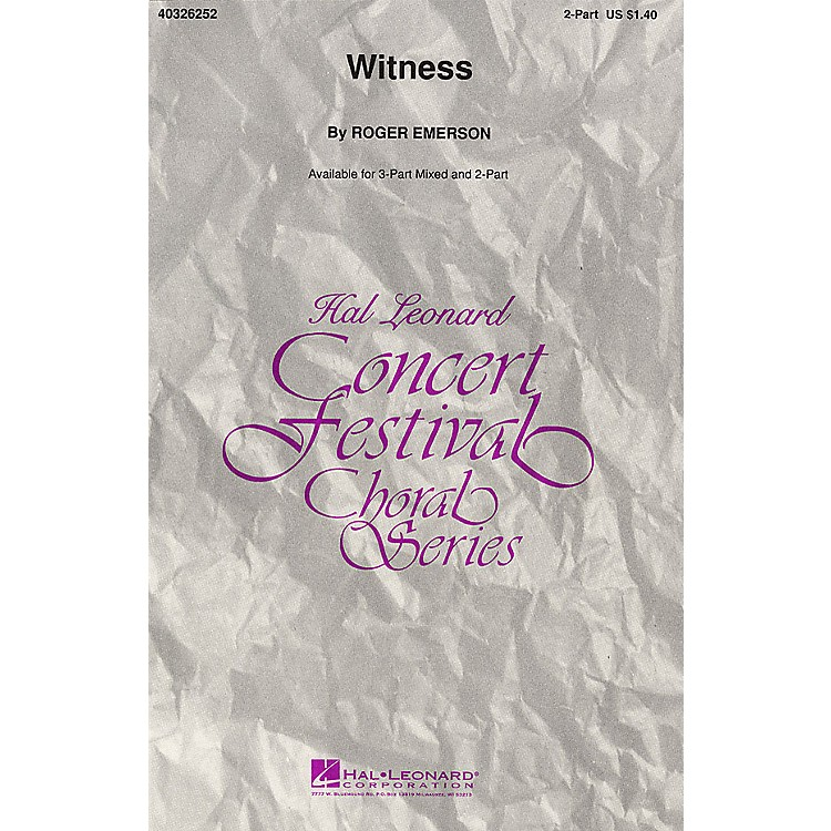 Hal LeonardWitness 2-Part arranged by Roger Emerson