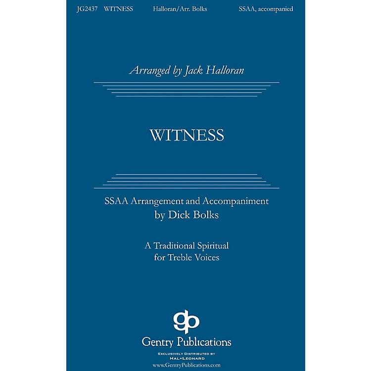 Gentry PublicationsWitness SATB DV A Cappella Arranged by Jack Halloran