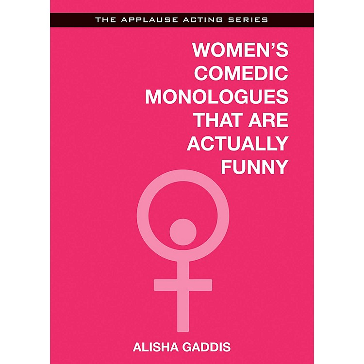 Applause BooksWomen's Comedic Monologues That Are Actually Funny Applause Acting Series Softcover by Alisha Gaddis