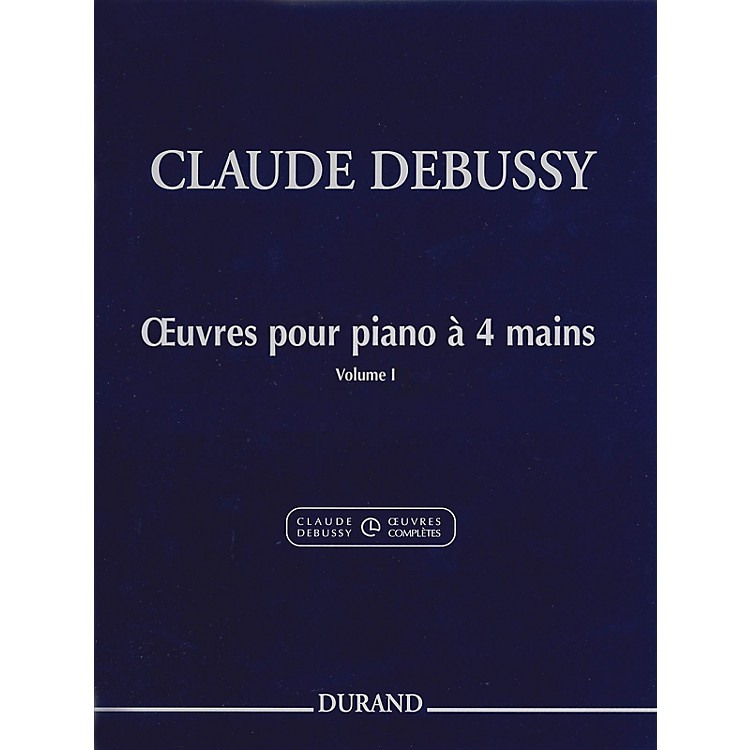 Editions DurandWorks for Piano, 4 Hands (Volume 1) Editions Durand Series Composed by Claude Debussy