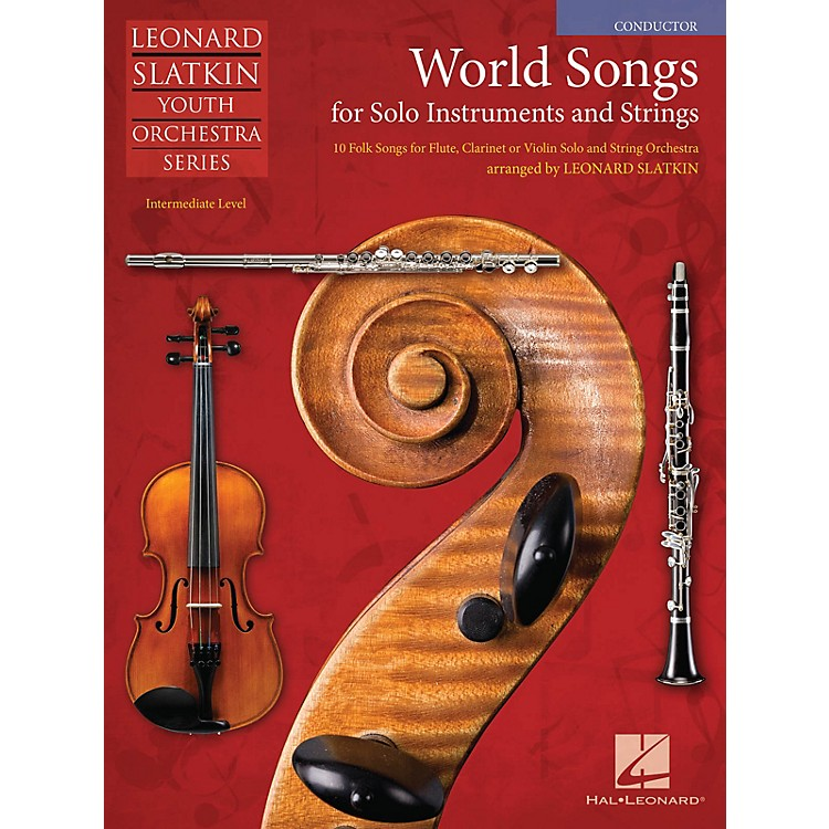 Hal LeonardWorld Songs for Solo Instruments and Strings Easy Music For Strings Series Softcover by Leonard Slatkin