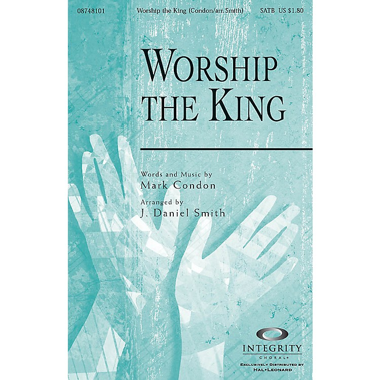Integrity Choral Worship the King SPLIT TRAX Arranged by J. Daniel Smith